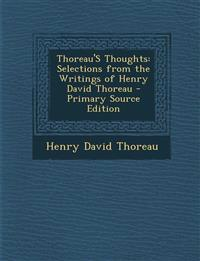 Thoreau's Thoughts: Selections from the Writings of Henry David Thoreau - Primary Source Edition