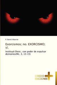 Exorcismos; No. Exorcismo; Si.