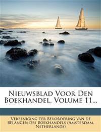 Nieuwsblad Voor Den Boekhandel, Volume 11...
