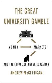 The Great University Gamble