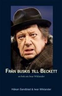 Från buskis till Beckett : en bok om Iwar Wiklander