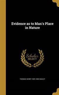 EVIDENCE AS TO MANS PLACE IN N