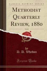 Methodist Quarterly Review, 1880, Vol. 62 (Classic Reprint)