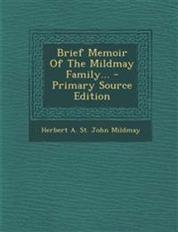 Brief Memoir Of The Mildmay Family... - Primary Source Edition