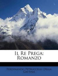 Il Re Prega: Romanzo