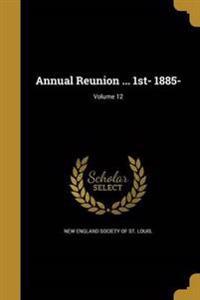 ANNUAL REUNION 1ST- 1885- V12