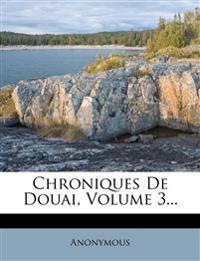 Chroniques De Douai, Volume 3...