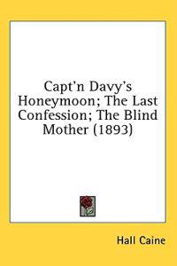Capt'n Davy's Honeymoon/The Last Confession/The Blind Mother