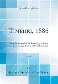 Timehri, 1886, Vol. 5