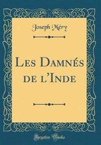 Les Damnes de L'Inde (Classic Reprint)