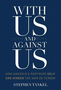 With Us and Against Us: How America's Partners Help and Hinder the War on Terror