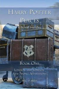 Harry Potter Places Book One: London and London Side-Along Apparations