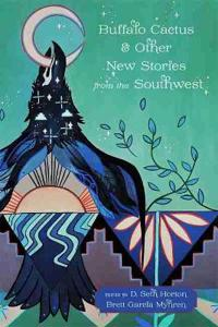 Buffalo Cactus & Other New Stories from the Southwest