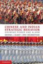 Chinese and Indian Strategic Behavior