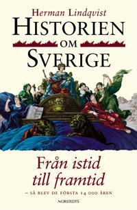 Historien om Sverige. Från istid till framtid : Så blev de första 14000 åren
