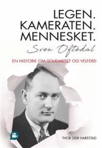 Legen. Kameraten. Mennesket - Thor Geir Harestad | Inprintwriters.org