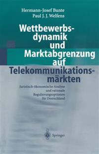 Wettbewerbsdynamik Und Marktabgrenzung Auf Telekommunikationsm Rkten