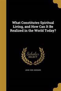 WHAT CONSTITUTES SPIRITUAL LIV