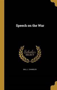 SPEECH ON THE WAR