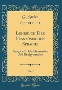 Lehrbuch Der Franz sischen Sprache, Vol. 1
