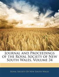 Journal and Proceedings of the Royal Society of New South Wales, Volume 34
