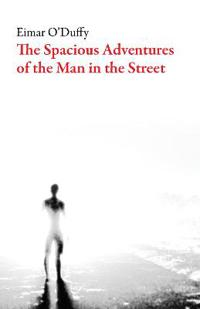 The Spacious Adventures of the Man in the Street