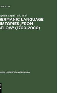 Germanic Language Histories from Below 1700-2000