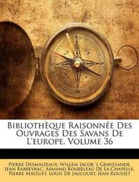 Bibliothque Raisonne Des Ouvrages Des Savans de L'Europe, Volume 36