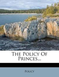 The Policy Of Princes...