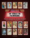 En värld av filmisar : illustrerad samlarguide över våra älskade filmstjärnor! - filmisar sålda i Sverige 1950-1980 komplett med värderingsguide