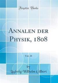 Annalen der Physik, 1808, Vol. 28 (Classic Reprint)