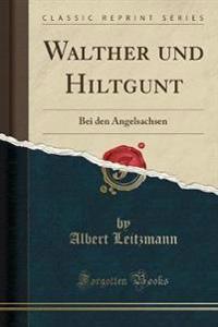 Walther und Hiltgunt