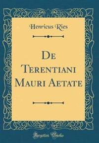 de Terentiani Mauri Aetate (Classic Reprint)