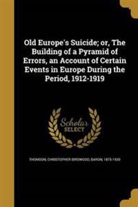 OLD EUROPES SUICIDE OR THE BUI