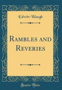 Rambles and Reveries (Classic Reprint)