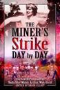 Miners strike day by day - the illustrated 1984/85 diary of yorkshire miner