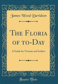 The Floria of To-Day