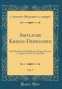 Amtliche Kriegs-Depeschen, Vol. 7