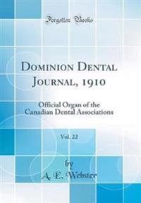 Dominion Dental Journal, 1910, Vol. 22