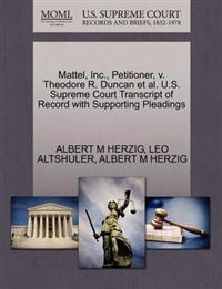Mattel, Inc., Petitioner, V. Theodore R. Duncan et al. U.S. Supreme Court Transcript of Record with Supporting Pleadings
