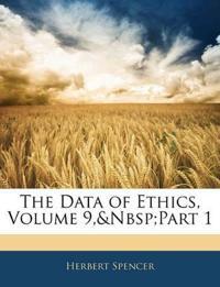The Data of Ethics, Volume 9,&Nbsp;Part 1