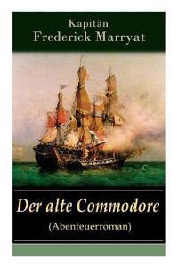 Der Alte Commodore (Abenteuerroman)