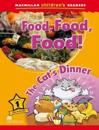Macmillan Children's Readers - Food , Food , Food ! The Cats Dinner - Level 1
