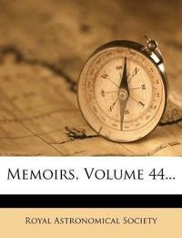Memoirs, Volume 44...