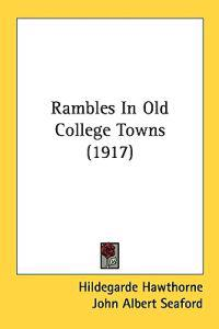 Rambles In Old College Towns
