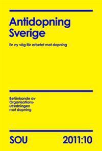 Antidopning Sverige (SOU 2011:10): En ny väg för arbetet mot dopning