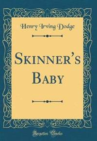 Skinner's Baby (Classic Reprint)