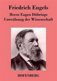 Herrn Eugen Duhrings Umwalzung Der Wissenschaft