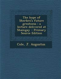 Hope of Sherbro's Future Greatness: A Lecture Delivered at Shaingay