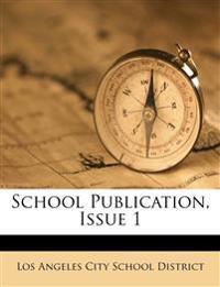 School Publication, Issue 1